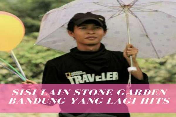 Sisi lain Stone Garden Bandung Yang Lagi Hits